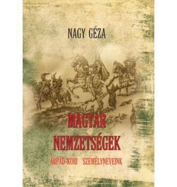 Nagy Géza Magyar nemzetségek Árpád-kori személyneveink