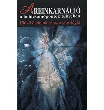 A reinkarnáció a holdcsomópontok tükrében – Előző életeink és az asztrológia