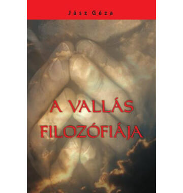 Jász Géza A vallás filozófiája