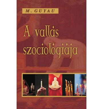 Guyau M A vallás szociológiája