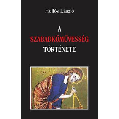 Hollós László A szabadkőművesség története