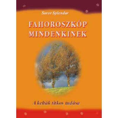 Soror Splendor Fahoroszkóp mindenkinek – A kelták titkos tudása