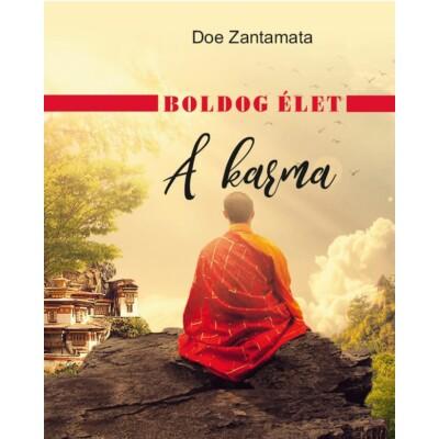 Doe Zantamata Boldog élet - A karma
