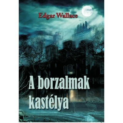 Edgar Wallace A borzalmak kastélya