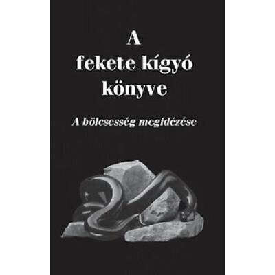 A fekete kígyó könyve - A bölcsesség megidézése