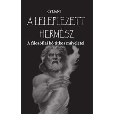 Cyliani A leleplezett Hermész – A filozófiai kő titkos műveletei