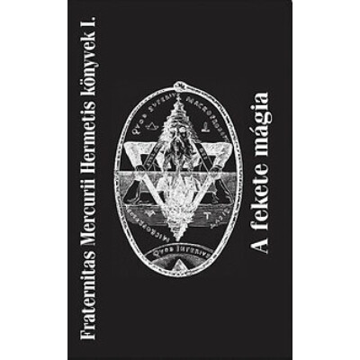 Fraternitas Mercurii Hermetis A fekete mágia