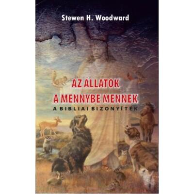 Stewen H. Woodward Az állatok a mennybe mennek – a bibliai bizonyíték