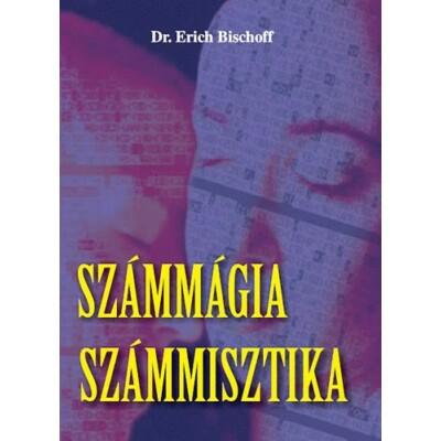 Dr. Erich Bischoff : Számmágia – számmisztika