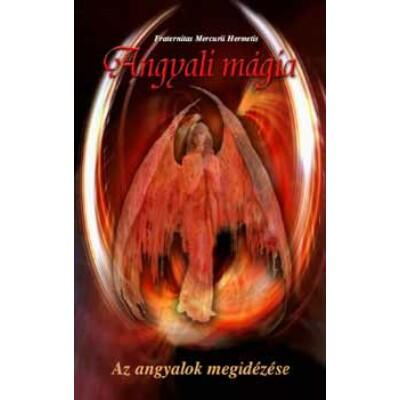 Fraternitas Mercurii Hermetis Angyali mágia