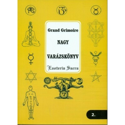 Nagy Varázskönyv – Grand Grimoire – Esoteria Sacra 2