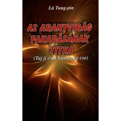 Lü Tung-pin Az aranyvirág fakadásának titka (Taj ji csin hua cung cse)