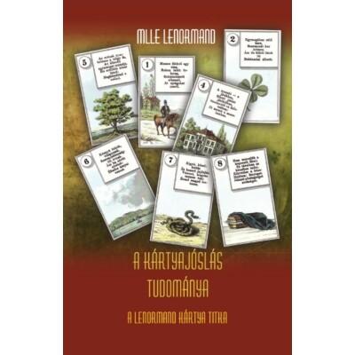 Mlle Lenormand A kártyajóslás tudománya - A Lenormand kártya titka