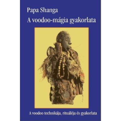 Papa Shanga A voodoo-mágia gyakorlata