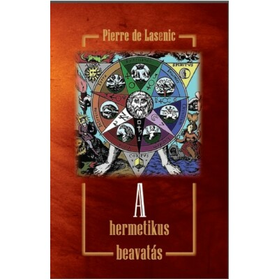 Pierre de Lasenic A hermetikus beavatás