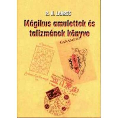 R. H. Laarss Mágikus amulettek és talizmánok könyve
