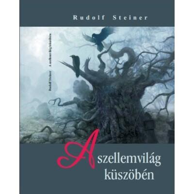 Rudolf Steiner A szellemvilág küszöbén