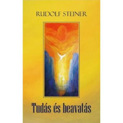 Rudolf Steiner Tudás és beavatás