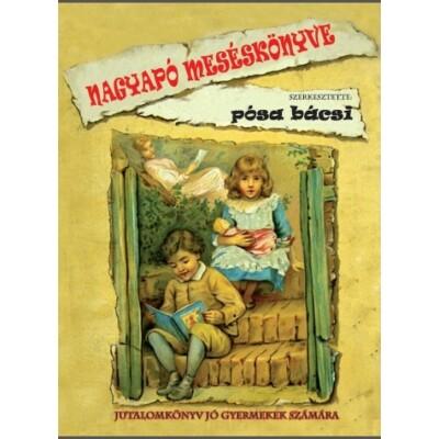 Pósa Lajos Nagyapó meséskönyve Jutalomkönyv jó gyermekek számára