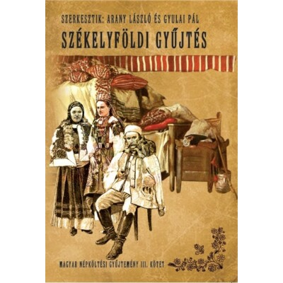 Arany László és Gyulai Pál Magyar népköltési gyűjtemény III. kötet