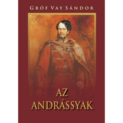 Gróf Vay Sándor Az Andrássyak
