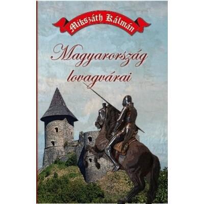 Mikszáth Kálmán Magyarország lovagvárai