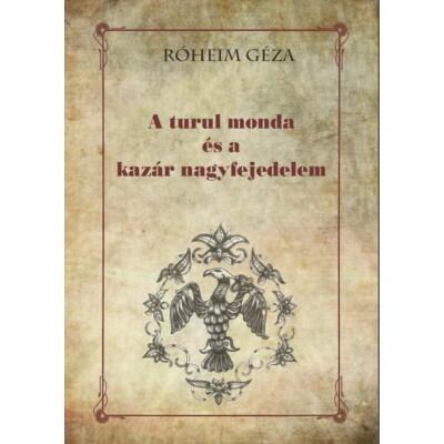 Róheim Géza A turul monda és a kazár nagyfejedelem