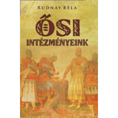 Rudnay Béla Ősi intézményeink