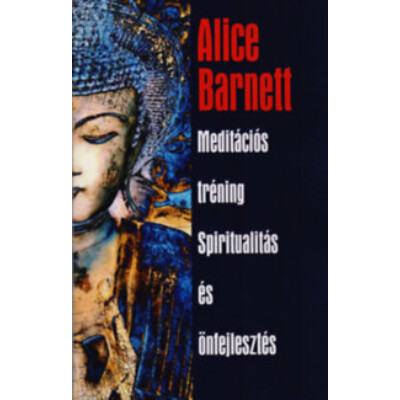 Alice Barnett Meditációs tréning Spiritualitás és önfejlesztés