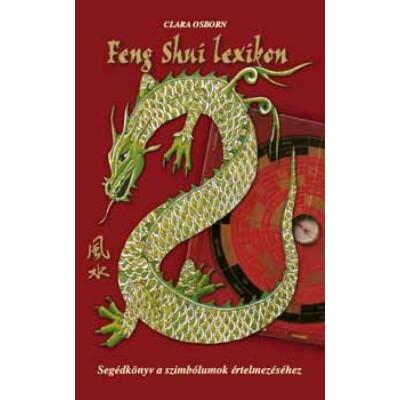 Clara Osborn Feng Shui lexikon Segédkönyv a szimbólumok értelmezéséhez