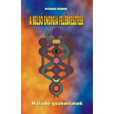Richard Ingner A belső energia felébresztése
