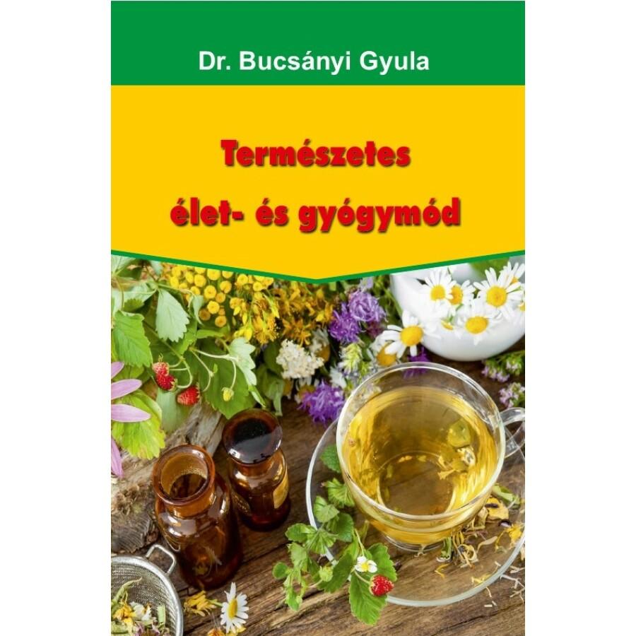 Dr. Bucsányi Gyula Természetes élet- és gyógymód