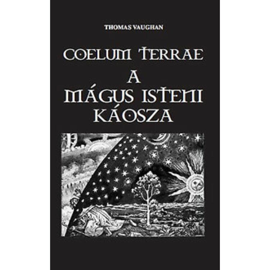 Thomas Vaughan Coelum Terrae A mágus isteni káosza