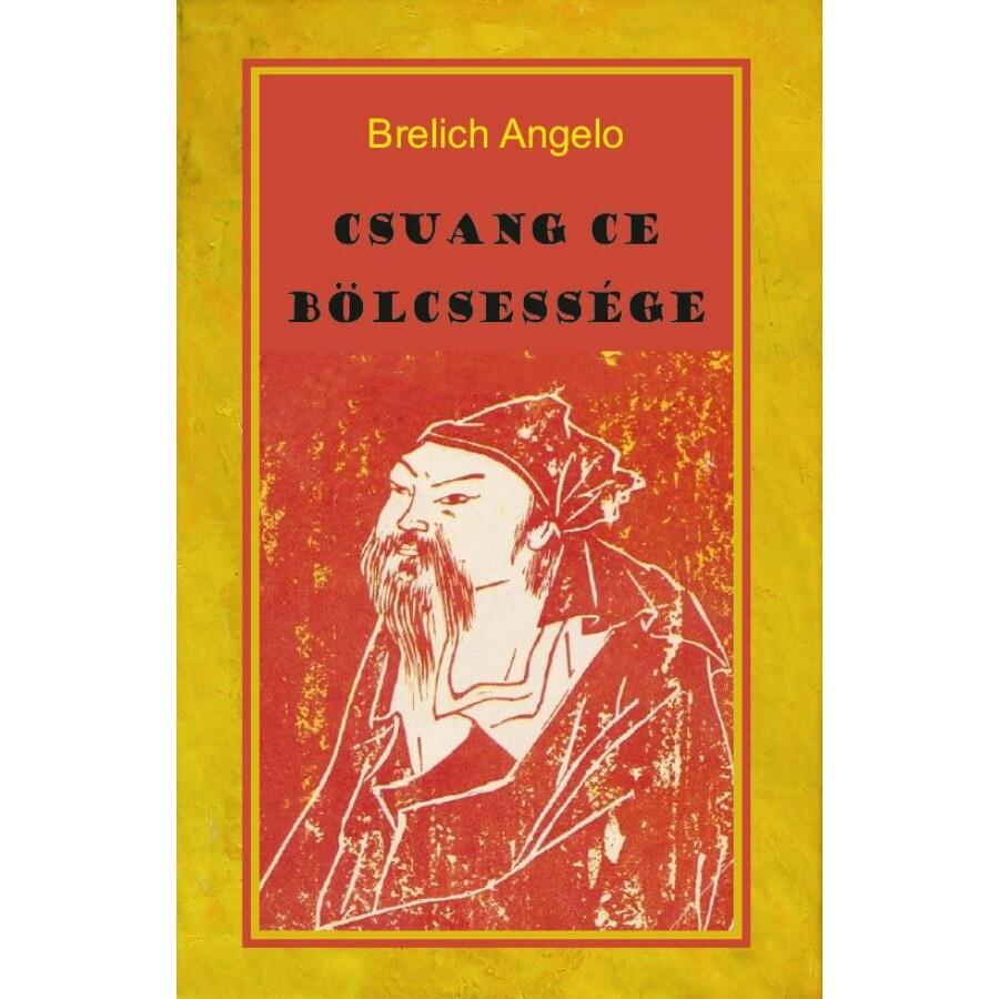 Brelich Angelo Csuang Ce bölcsessége