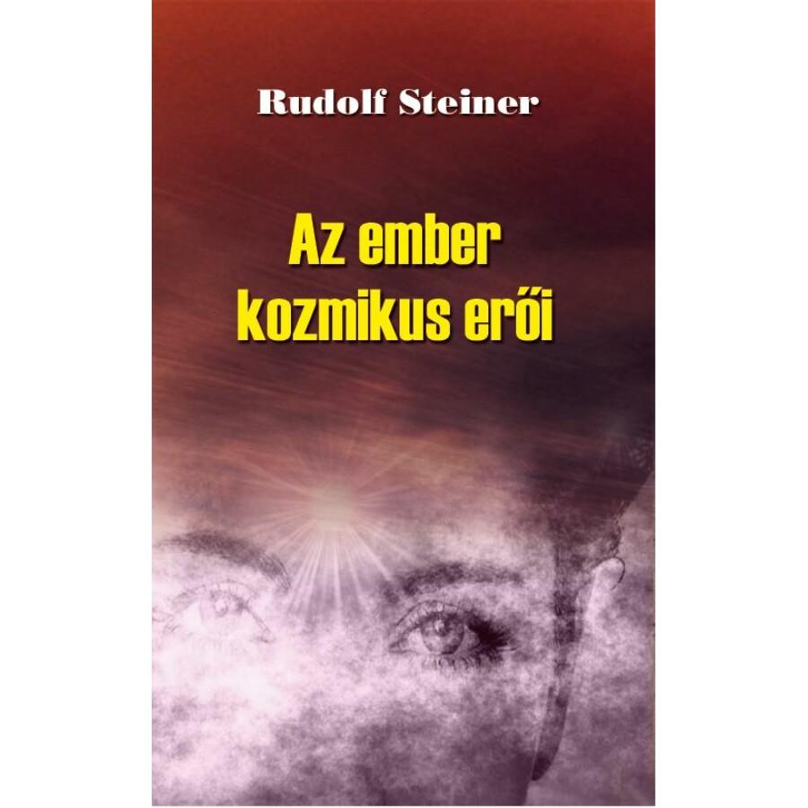 Rudolf Steiner Az ember kozmikus erői