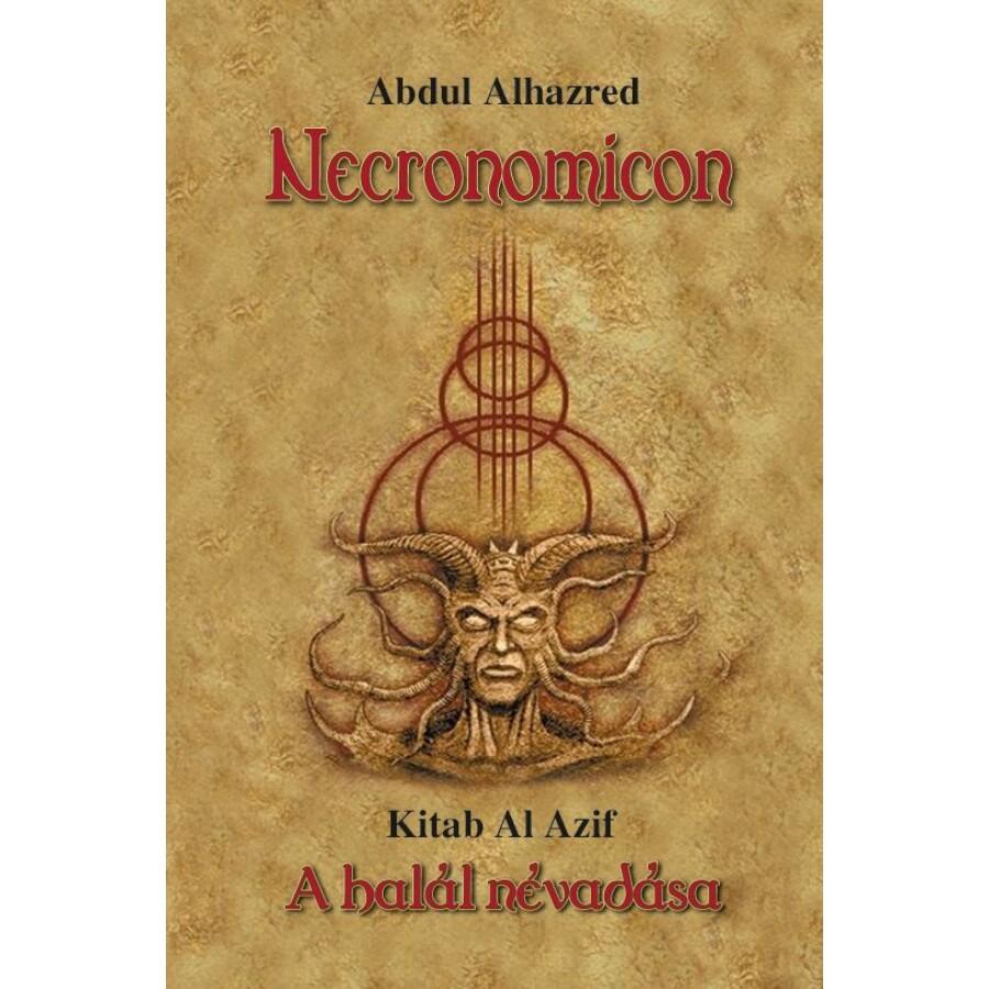 Abdul Alhazred Necronomicon Kitab Al Azif - A halál névadása