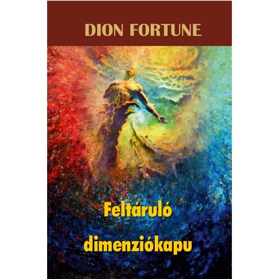 Dion Fortune Feltáruló dimenziókapu