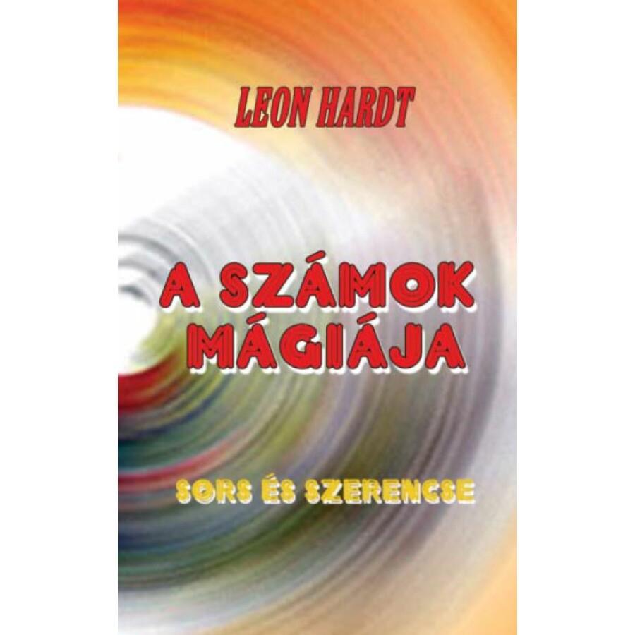 Leon Hardt A számok mágiája  - Sors és szerencse