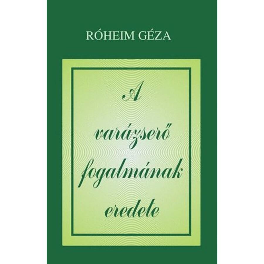 Róheim Géza A varázserő fogalmának eredete