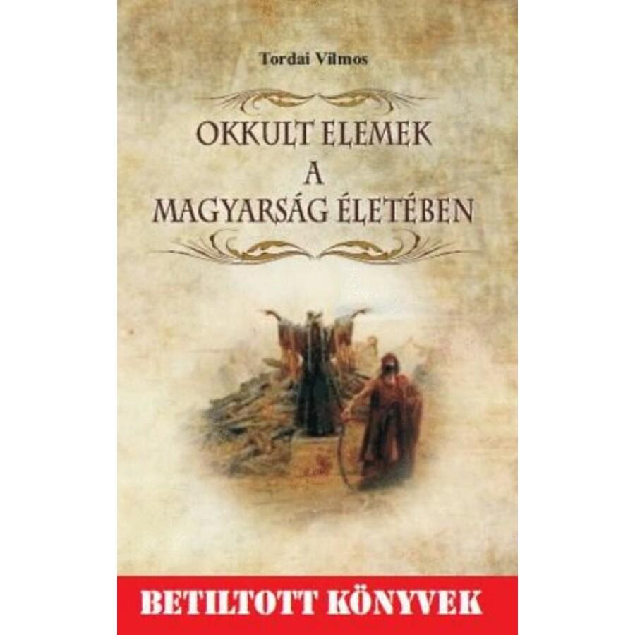 Tordai Vilmos Okkult elemek a magyarság életében