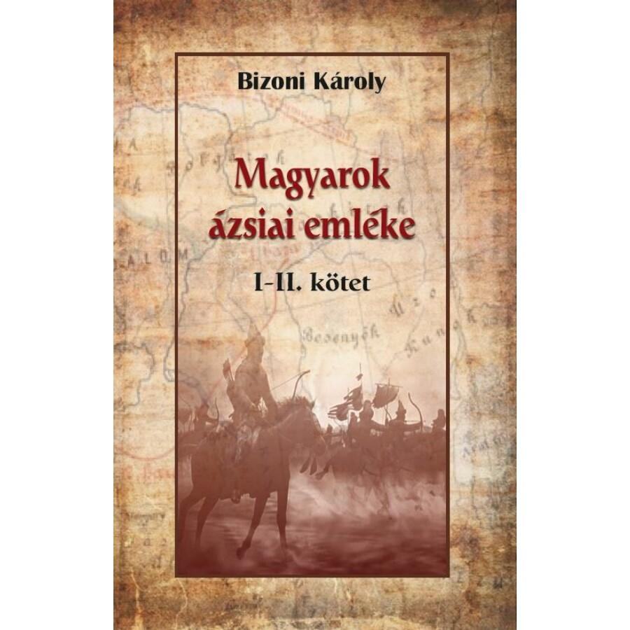 Bizoni Károly Magyarok ázsiai emléke I-II