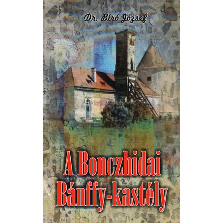 Dr. Bíró József  A Bonczhidai Bánffy-kastély