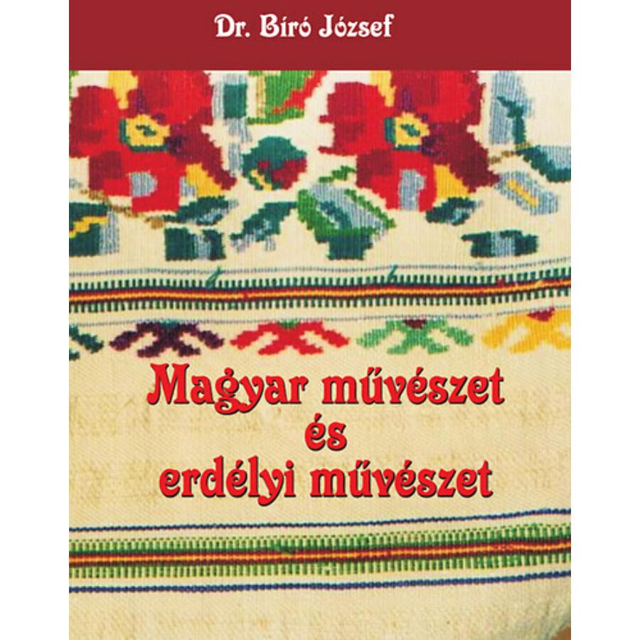 Dr. Bíró József Magyar művészet és erdélyi művészet