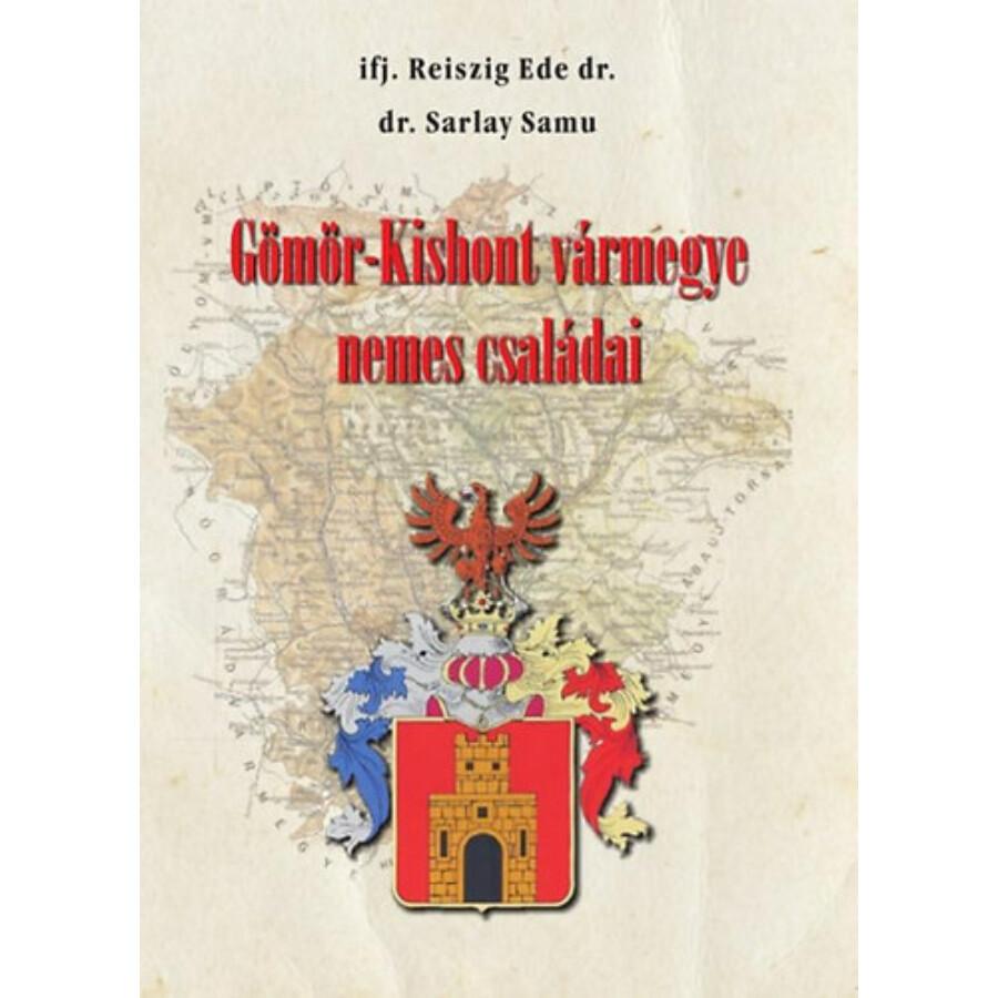 ifj. Dr. Reiszig Ede, dr. Sarlay Samu Gömör-Kishont vármegye nemes családai