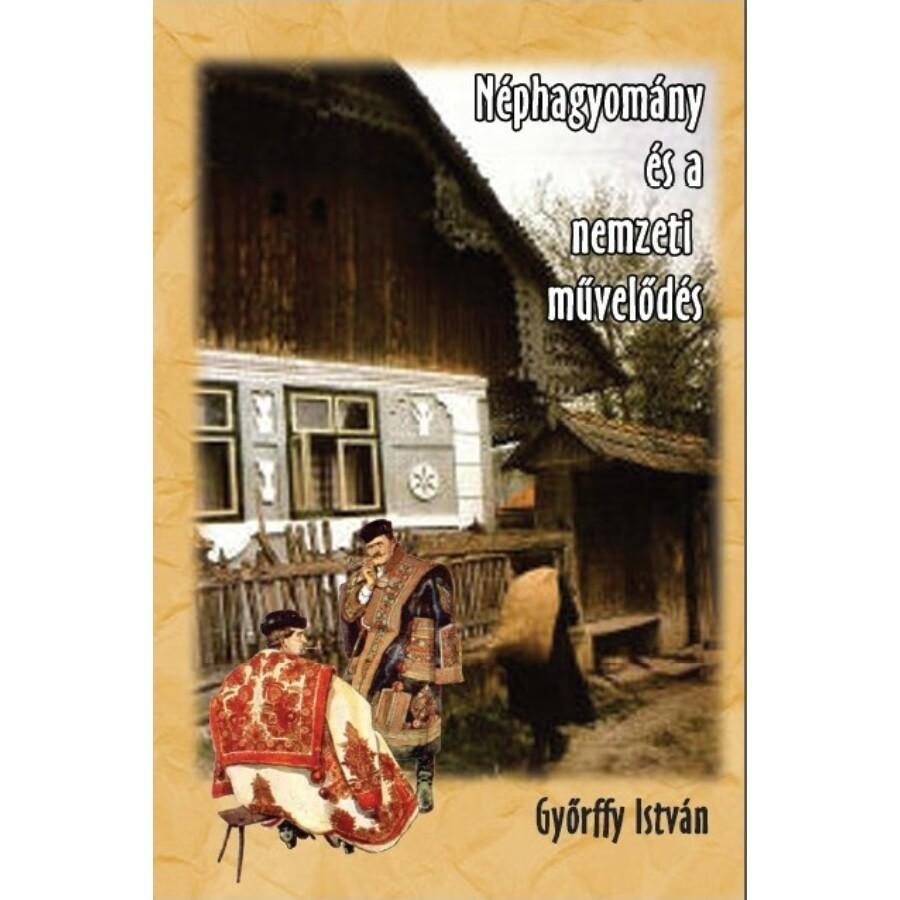 Győrffy István A néphagyomány és a nemzeti művelődés