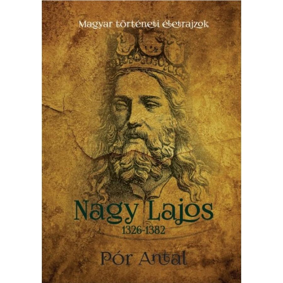 Pór Antal Nagy Lajos 1326-1382