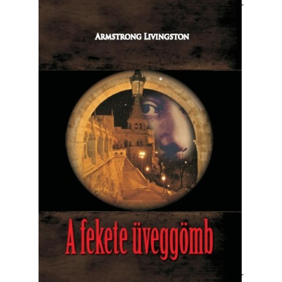 Armstrong Livingston A fekete üveggömb