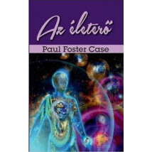 Paul Foster Case Az életerő