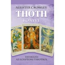 Aleister Crowley Thoth könyve - Értekezés az egyiptomi tarotról