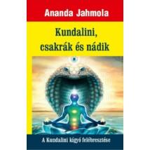 Ananda Jahmola Kundalini, csakrák és nádik – A kundalini kígyó felébresztése
